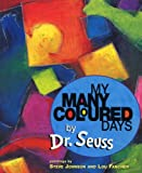 Seuss, Dr.: My Many Coloured Days
