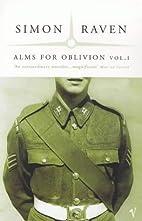 Alms for Oblivion: Vol 1 by Simon Raven