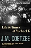 Coetzee, J. M.: LIFE & TIMES OF MICHAEL K (Booker Winner 1983)