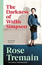 The Darkness of Wallis Simpson by Rose…