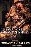 Faulks, Sebastian: Vintage Book Of War Stories