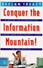 Conquer the information mountain by Declan…
