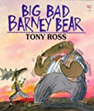 Ross, Tony: Big, Bad Barney Bear (Red Fox Picture Books)