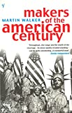 Walker, Martin: Makers of the American Century by Walker, Martin