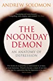 Solomon, Andrew: The Noonday Demon: An Anatomy of Depression