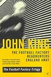 John King: The Football Factory Trilogy