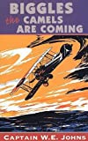 W.E. Johns: Biggles: The Camels Are Coming (Red Fox Older Fiction)