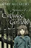 Mary Mccarthy: Memories of a Catholic Girlhood