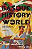 Kurlansky, Mark: Basque History of the World