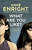 Enright, Anne: What Are You Like?