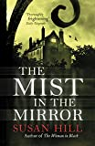 Hill, Susan.: THE MIST IN THE MIRROR.