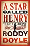 Roddy Doyle: A Star Called Henry