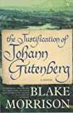 Blake Morrison: The Justification of Johann Gutenberg