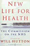 Hutton, Will: New Life for Health: The Commission on the NHS