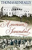 Keneally, Thomas: American Scoundrel: Love, War and Politics in 19th Century America