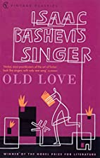Old Love by Isaac Bashevis Singer