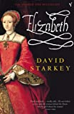 Starkey, David: Elizabeth: Apprenticeship