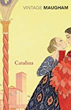 Catalina by W. Somerset Maugham