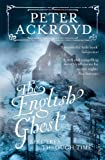 Ackroyd, Peter: The English Ghost: Spectres Through Time