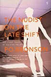 Bronson, Po: The Nudist on the Late Shift : And Other True Tales of Silicon Valley