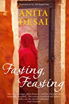 Fasting, Feasting by Anita Desai