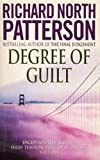 Richard North Patterson: Degree of Guilt