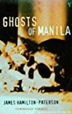 Hamilton-Paterson, James: Ghosts of Manila