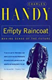 Handy, Charles: The Empty Raincoat - Making Sense of the Future