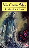 Fisher, Catherine: The Candle Man (Red Fox Older Fiction)