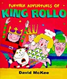 McKee, David: Further Adventures of King Rollo