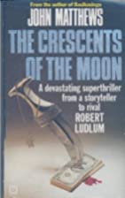 Crescents of the Moon by John Matthews
