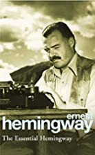 The Essential Hemingway by Ernest Hemingway