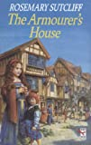 Sutcliff, Rosemary: The Armourer's House