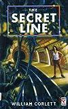 Corlett, William: Secret Line, The