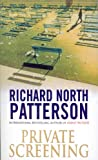 Patterson, Richard North: Private Screening