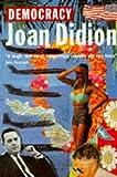 Joan Didion: Democracy