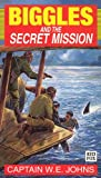 W.E. Johns: Biggles and the Secret Mission (Red Fox older fiction)