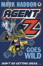 Agent Z Goes Wild by Mark Haddon