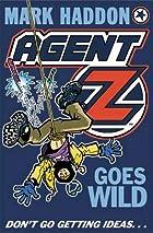 Agent Z Goes Wild by Mark Haddon