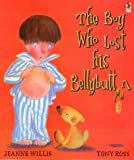 Willis, Jeanne: Boy Who Lost His Bellybutton