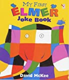 David McKee: My First Elmer Joke Book