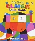 My First Elmer Joke Book by David McKee