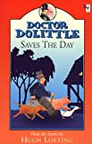 Hugh Lofting: Dr. Dolittle Saves the Day (Doctor Dolittle)