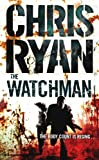 CHRIS RYAN: The Watchman