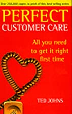 Perfect Customer Care (Perfect) by Ted Johns