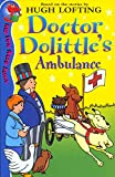 Lofting, Hugh: Doctor Dolittle and the Ambulance (Red Fox Read Alone)