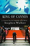 Walker, Stephen: King Of Cannes