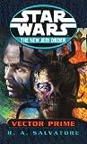 Salvatore, R. A.: Star Wars: The New Jedi Order: Vector Prime