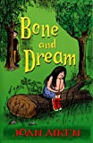 Joan Aiken: Bone and Dream (A St. Boan Mystery)
