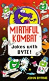 Byrne, John: Mirthful Kombat: Computer Game Joke Book